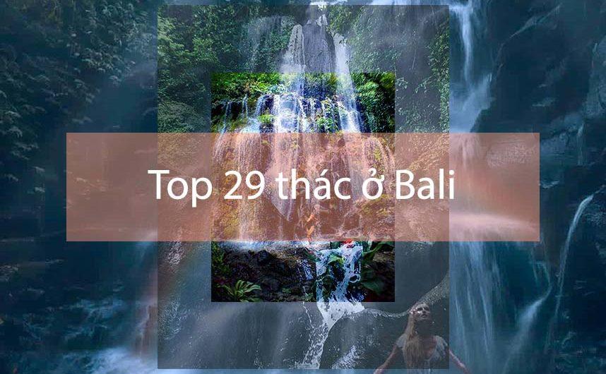top-29-thac-o-bali